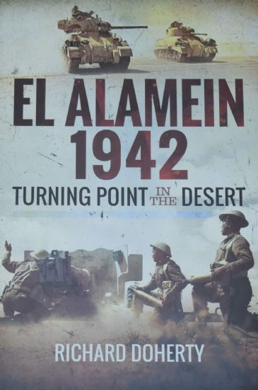 El Alamein 1942 - Turning Point in the Desert, by Richard Doherty